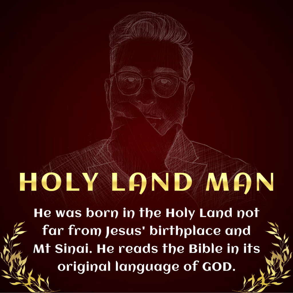 Who is HOLY LAND MAN