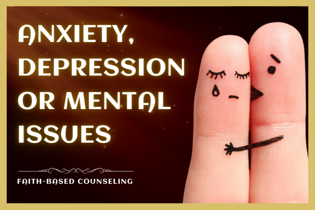 ANXIETY, DEPRESSION OR MENTAL ISSUES counseling