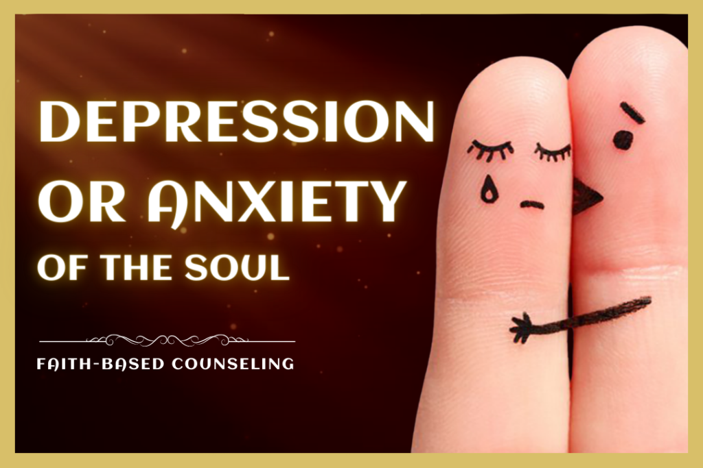 DEPRESSION OR ANXIETY OF THE SOUL