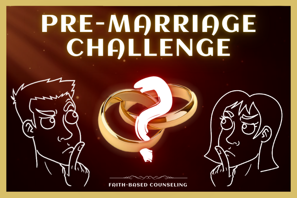 RELATIONSHIPS - PRE MARRIAGE CHALLENGE