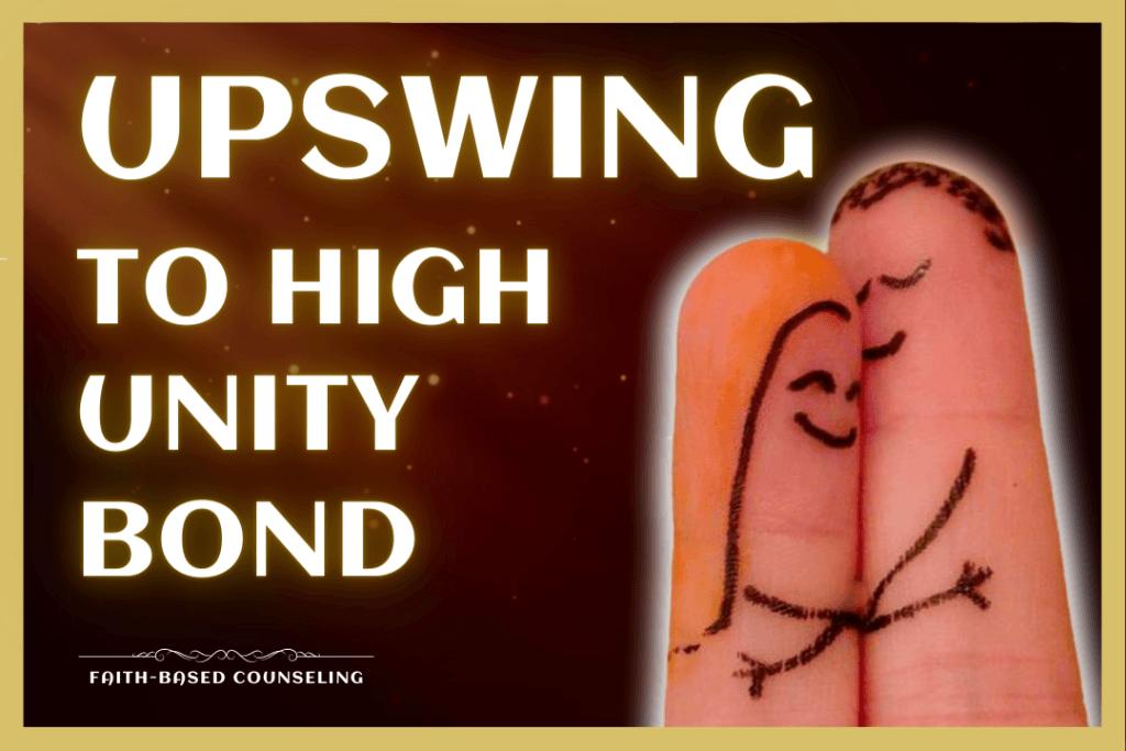 RELATIONSHIPS - UPSWING TO HIGH UNITY BOND