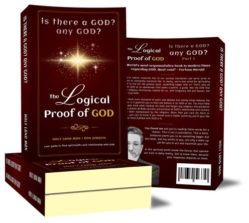 The logical proof of GOD book by Don Juravin and Holy Land Man